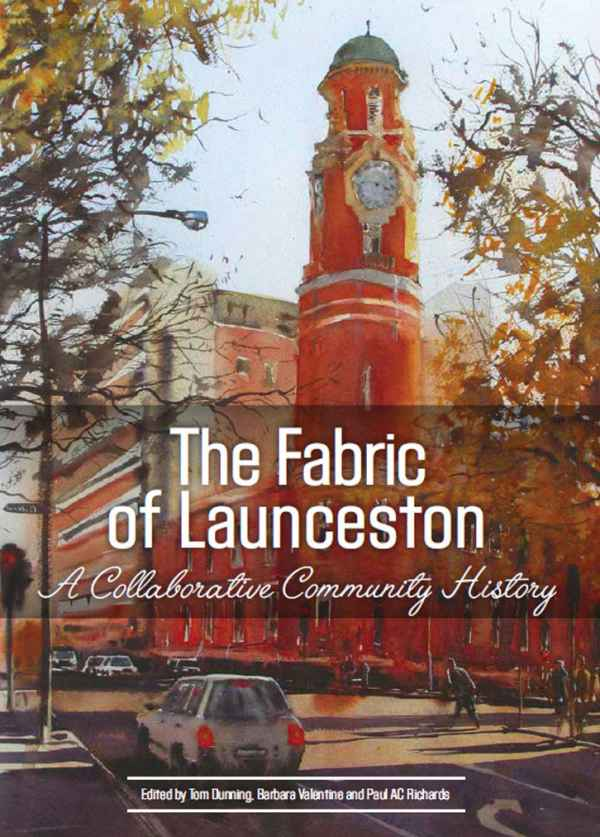 The Fabric of Launceston – A Collaborative Community History