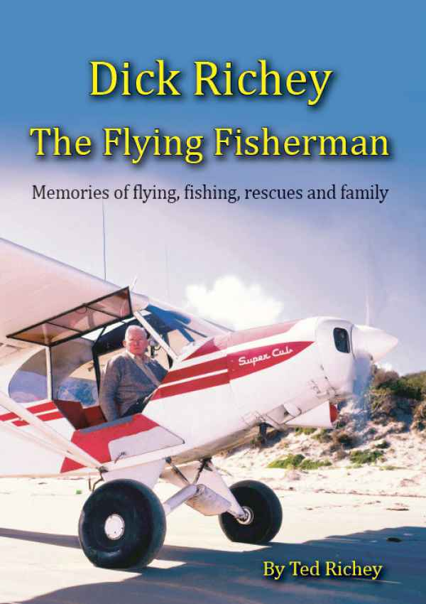Dick Richey – The Flying Fisherman