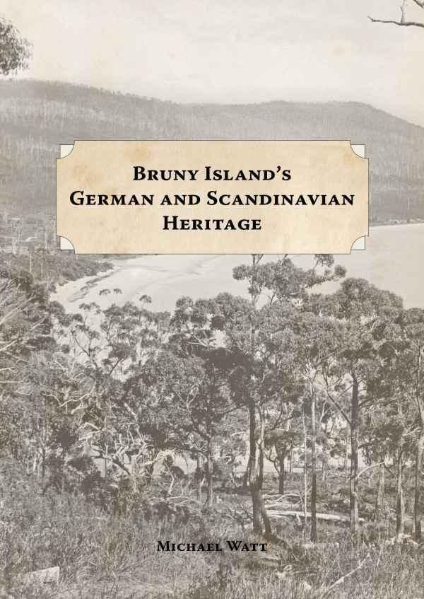 Bruny Island's German and Scandinavian Heritage